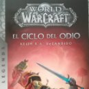 Libros: WORLD OF WARCRAFT EL CICLO DEL ODIO. Lote 144487201