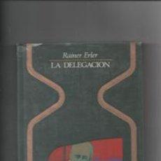 Libros: LA DELEGACIÓN. RAINER ERLER.. Lote 147188550