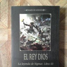 Libros: GRAHAM MCNEILL - EL REY DIOS - LA LEYENDA DE SIGMAR LIBRO III. Lote 147670446