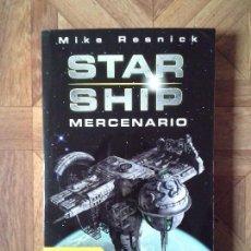 Libros: MIKE RESNICK - STAR SHIP MERCENARIO. Lote 147670534