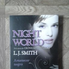 Libros: L.J. SMITH - NIGHT WORLD - AMANECER NEGRO. Lote 153305538