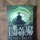Libros: PETER V. BRETT - LA SAGA DE LOS DEMONIOS LIBRO III - EL PALACIO DE LOS ESPEJOS. Lote 153968778
