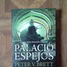 Livres: PETER V. BRETT - LA SAGA DE LOS DEMONIOS LIBRO III - EL PALACIO DE LOS ESPEJOS. Lote 153968778