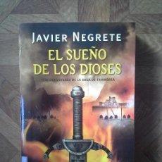 Libros: JAVIER NEGRETE - EL SUEÑO DE LOS DIOSES. Lote 156484414