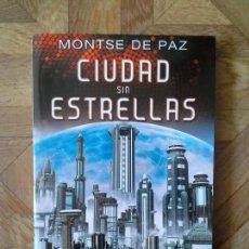 Libros: MONTSE DE PAZ - CIUDAD SIN ESTRELLAS. Lote 158372270