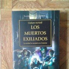 Libros: GRAHAM MCNEILL - LA HEREJÍA DE HORUS - LOS MUERTOS EXILIADOS. Lote 161861062
