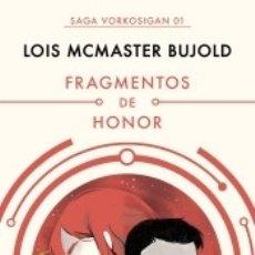 Libros: FRAGMENTOS DE HONOR (LAS AVENTURAS DE MILES VORKOSIGAN 1). Lote 168045621