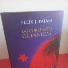 Libros: LAS CORRIENTES OCEÁNICAS - FÉLIX J. PALMA - NUEVO. Lote 193077227