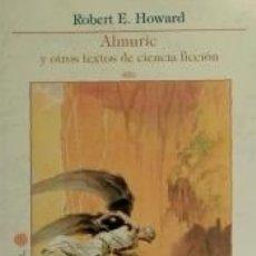 Libros: ALMURIC Y OTROS TEXTOS DE CIENCIA FICCIÓN. Lote 173865234