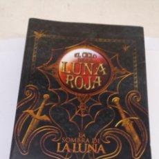 Libros: LIBRO EL CICLO DE LA LUNA ROJA, LA SIMBRA DE LA LUNA DE JOSE ANTONIO CORTINA. Lote 176575683
