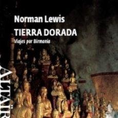 Libros: TIERRA DORADA : VIAJES POR BIRMANIA. Lote 179240261