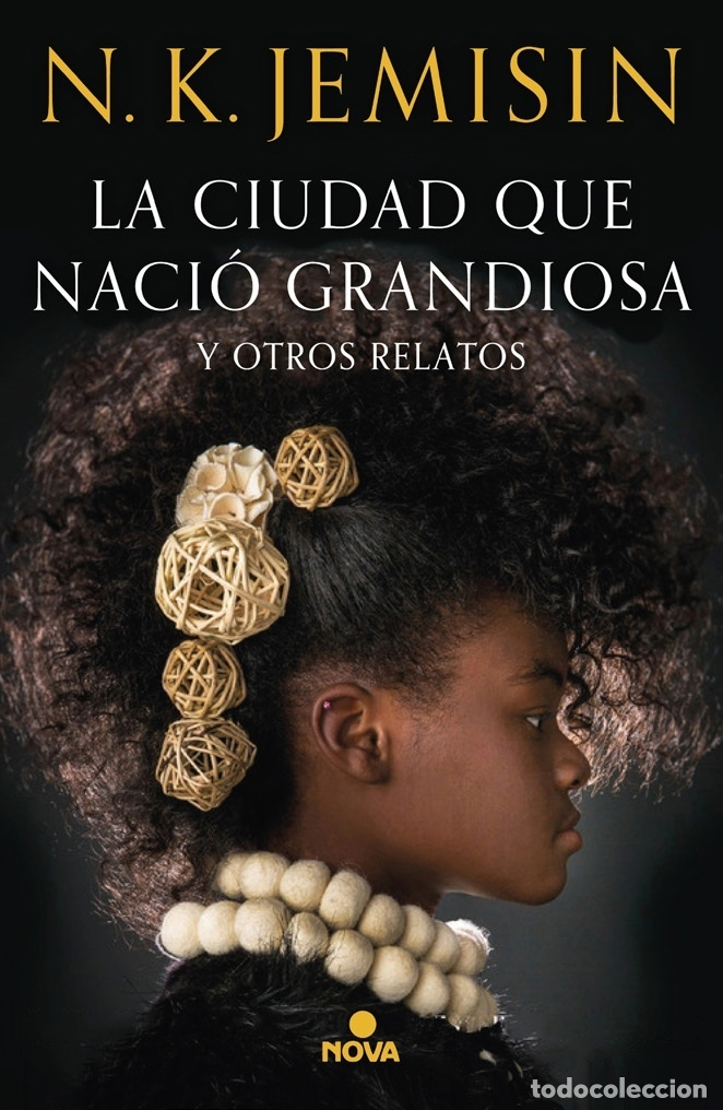LA CIUDAD QUE NACIÓ GRANDIOSA. N.K. JEMISIN. (Libros Nuevos - Literatura - Narrativa - Ciencia Ficción y Fantasía)