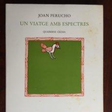 Libros: UN VIATGE AMB ESPECTRES, DE JOAN PERUCHO. AQUESTA ÉS LA HISTÒRIA DEL QUE M'ESDEVINGUÉ ELS LABERINTS. Lote 182630432