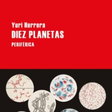 Livres: DIEZ PLANETAS. YURI HERRERA. Lote 187325441