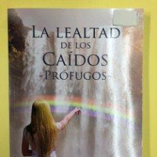 Libros: LA LEALTAD DE LOS CAIDOS PROFUGOS - IONUT DRAGNE - LC EDITORES 1ª EDICION 2018. Lote 191718377