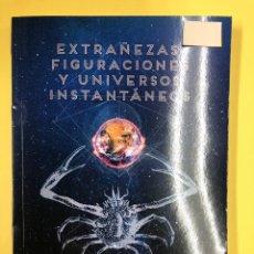 Libros: EXTRAÑEZAS, FIGURACIONES Y UNIVERSOS INSTANTANEOS - JUAN ROFES - EDITORIAL AMARANTE 1ª EDICION 2018. Lote 191725166