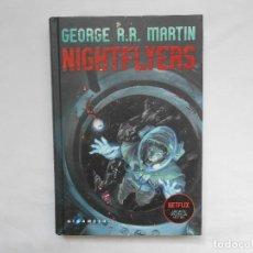 Libros: GEORGE R.R. MARTIN - NIGHFLYERS - GIGAMESH - TAPA DURA - NUEVO. Lote 193063745
