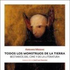 Libros: TODOS LOS MONSTRUOS DE LA TIERRA. Lote 193220840