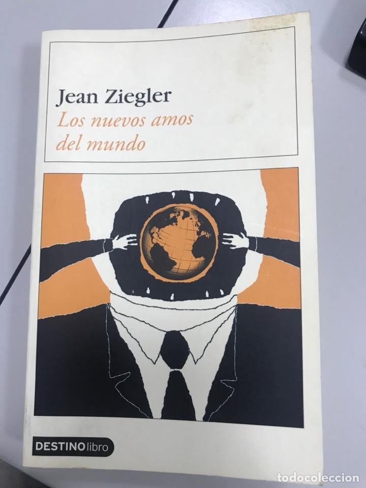 JEAN ZIEGLER LOS NUEVOS AMOS DEL MUNDO DESTINO LIBRO 2004 PRIMERA EDICIÓN EN ESTA COLECCION (Libros Nuevos - Literatura - Narrativa - Ciencia Ficción y Fantasía)