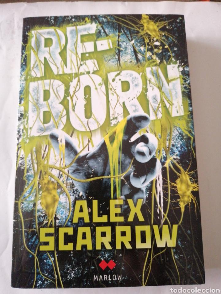 RE-BORN DE ALEX SCARROW (Libros Nuevos - Literatura - Narrativa - Ciencia Ficción y Fantasía)