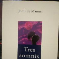 Libros: TRES SOMNIS BLAUS ( JORDI DE MANUEL ). Lote 196019646