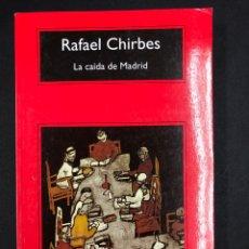 Livres: LA CAIDA DE MADRID - RAFAEL CHIRBES - COMPACTOS ANAGRAMA 4ª ED. 2017 - NUEVO DE EDITORIAL. Lote 196519062