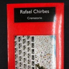 Livres: CREMATORIO - RAFAEL CHIRBES - COMPACTOS ANAGRAMA 11ª ED. 2016 - NUEVO DE EDITORIAL, SIN LEER. Lote 196774063