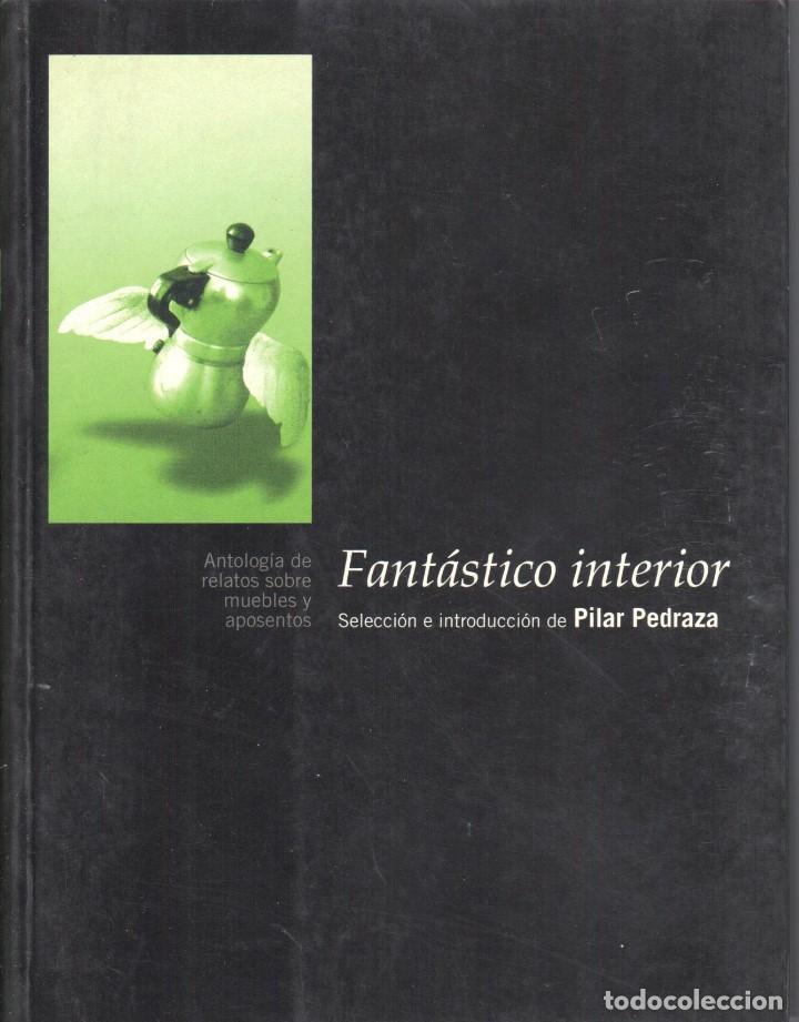 FANTASTICO INTERIOR. ANTOLOGIA DE RELATOS FANTASTICOS. RUSTICA 191 PAGINAS (Libros Nuevos - Literatura - Narrativa - Ciencia Ficción y Fantasía)