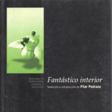Libros: FANTASTICO INTERIOR. ANTOLOGIA DE RELATOS FANTASTICOS. RUSTICA 191 PAGINAS. Lote 197654761