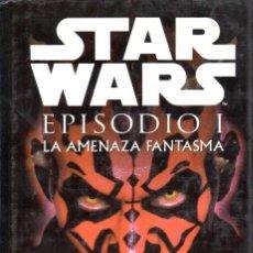 Libros: STAR WARS EPISODIO I. LA AMENAZA FANTASMA. TAPA DURA. MARTINEZ ROCA. Lote 197665132