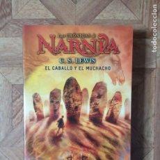 Libros: LAS CRÓNICAS DE NARNIA - 3 - EL CABALLO Y EL MUCHACHO. Lote 197817912