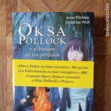 Libros: ANNE PLICHOTA CENDRINE WOLF - OKSA POLLOCK Y EL BOSQUE DE LOS PERDIDOS. Lote 197830677