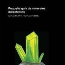 Libros: PEQUEÑA GUÍA DE MINERALES INEXISTENTES. Lote 204824803