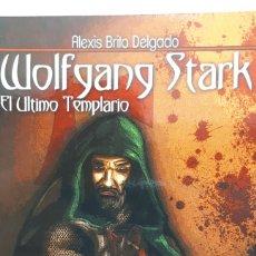 Libros: WOLFGANG STAK EL ÚLTIMO TEMPLARIO DE ALEXIS BRITO DELGADO. Lote 204842973