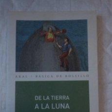 Libros: DE LA TIERRA A LA LUNA. JULIO VERNE. AKAL. 2007. Lote 206448126