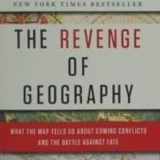 Libros: THE REVENGE OF GEOGRAPHY: WHAT THE MAP TELLS US ABOUT COMING CONFLICTS AND THE BATTLE AGAINST FATE. Lote 207060700