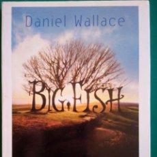 Libros: BIG FISH. DANIEL WALLACE. Lote 210279030