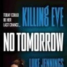 Libros: KILLING EVE: NO TOMORROW. Lote 211642670