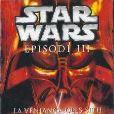 Libros: STAR WARS. EPISODIO III LA VENGANZA DE LOS SITH. EDICION EN CATALAN. BOLSILLO. Lote 234906790