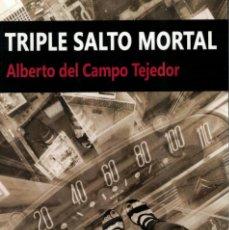 Libros: TRIPLE SALTO MORTAL. A. DEL CAMPO. PREMIO ONUBA. SUICIDIO.. Lote 214650758