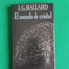 Libros: EL MUNDO DE CRISTAL. J.G. BALLARD. Lote 215449820