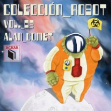 Livros: COLECCION ROBOT - VOL. 3 - ALAN COMET - ACHAB 2020 - 1ª EDICIÓN - NUMERADO. Lote 221541167