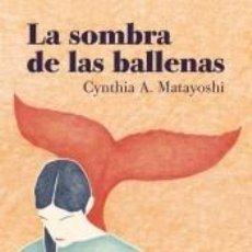 Libros: LA SOMBRA DE LAS BALLENAS. Lote 221901390