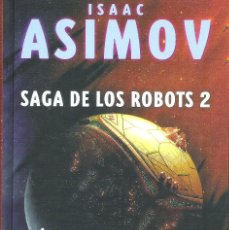 Libros: BOVEDAS DE ACERO, EL SOL DESNUDO, SAGA DE LOS ROBOTS 2 , ISAAC ASIMOV. Lote 222242852