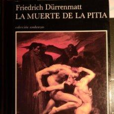 Libros: LA MUERTE DE LA PITIA DE DÜRRENMATT, FRIEDRICH. *COMO NUEVO* -PRIMERA EDICIÓN-. Lote 224519175
