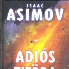 Libros: ADIOS A LA TIERRA , ISAAC ASIMOV. Lote 228427765