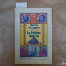 Libros: AUGUSTO MONTERROSO.LA PALABRA MAGICA.. Lote 235943895