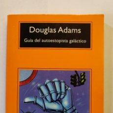 Libros: GUÍA DEL AUTOESTOPISTA GALÁCTICO. DOUGLAS ADAMS.. Lote 236086445