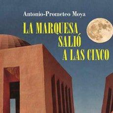 Libros: LA MARQUESA SALIÓ A LAS CINCO. ANTONIO- PROMETEO MOYA. Lote 238155840