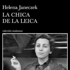 Libros: LA CHICA DE LA LEICA. HELENA JANECZEK.-NUEVA. Lote 238458190